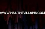 hail the villains