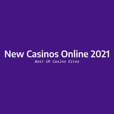 New Casinos Online UK 2021